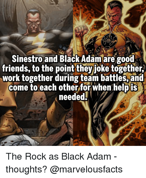 Memes, The Rock, and 🤖: Sinestro and Black Adam are good  friends, to the point they  joke together,  work together during team battles, and  come to each other for when helpis  needed The Rock as Black Adam - thoughts? @marvelousfacts