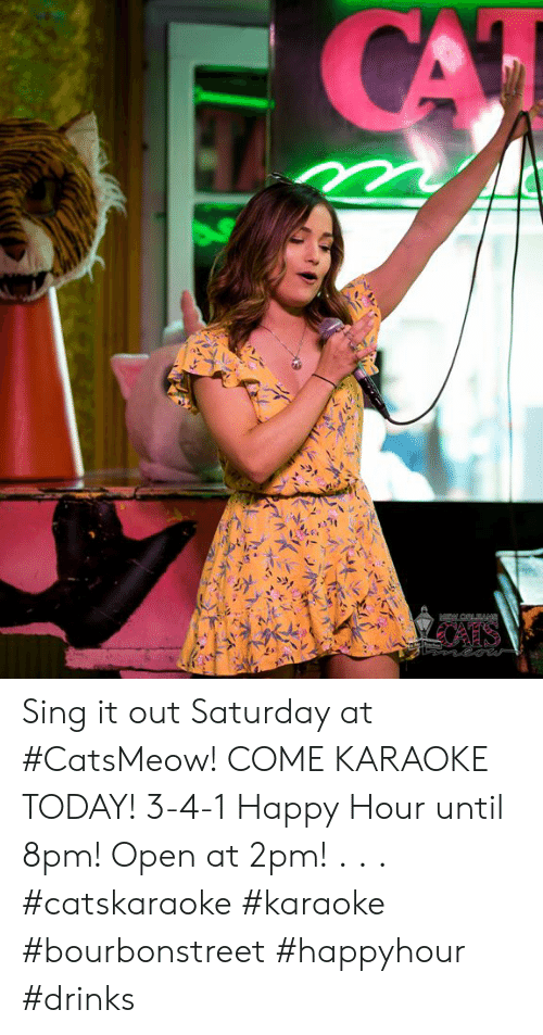 Sing It Out Saturday at #CatsMeow! COME KARAOKE TODAY! 3-4-1