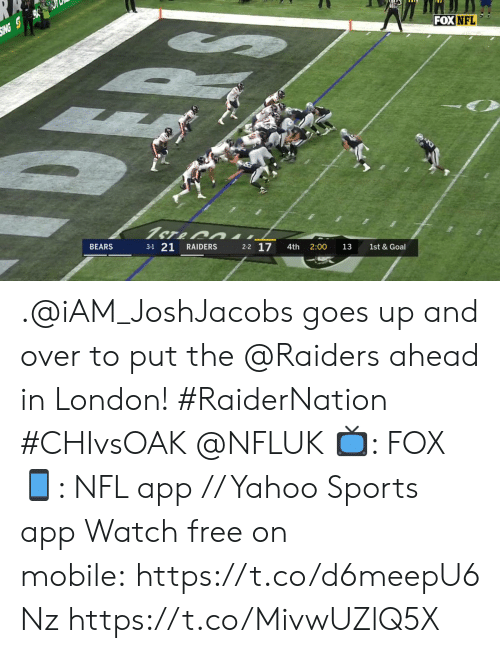 Memes, Nfl, and Sports: SING S  FOX NFL  1ST&  BEARS  3-1 21  RAIDERS  2-2 17  4th  2:00  13  1st & Goal .@iAM_JoshJacobs goes up and over to put the @Raiders ahead in London! #RaiderNation #CHIvsOAK @NFLUK  📺: FOX 📱: NFL app // Yahoo Sports app Watch free on mobile:https://t.co/d6meepU6Nz https://t.co/MivwUZlQ5X