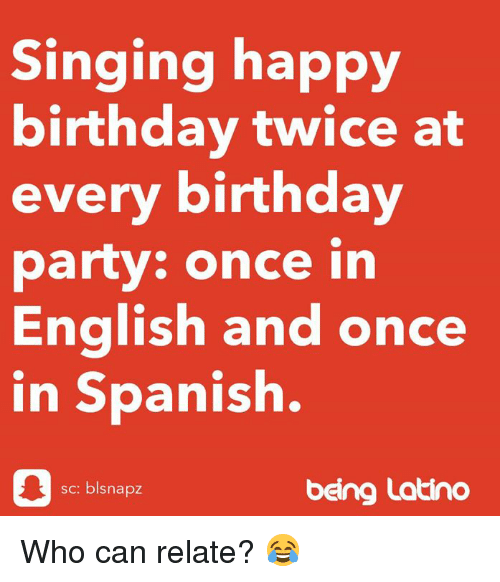 Singing Happy Birthday Twice At Every Birthday Party Once In Enalish