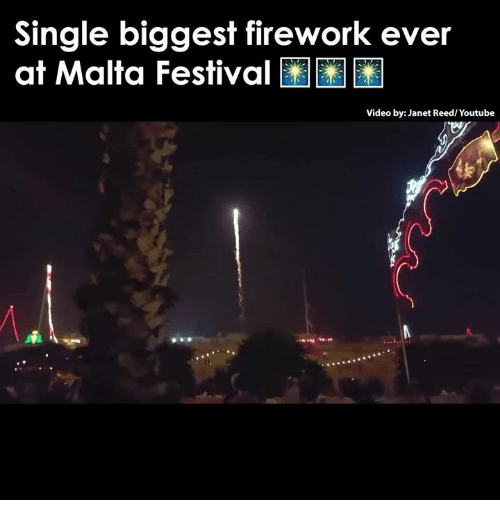Memes, Fireworks, and Festival: Single biggest firework ever  at Malta Festival  Video by: Janet Reed/ Youtube
