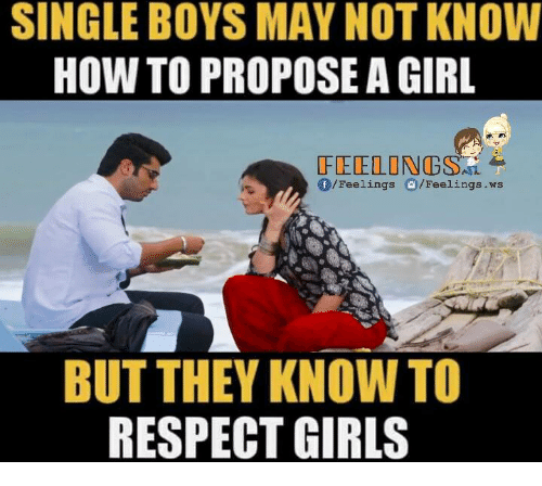 Single Boys May Not Know How To Propose A Girl Of Feelings Feelings