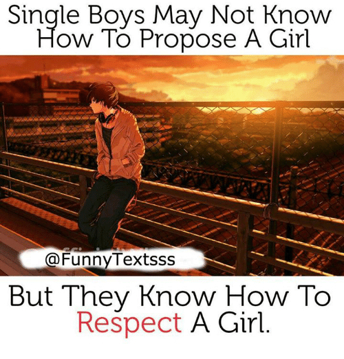 Single Boys May Not Ow To Propose A Girl Textsss N But They Know How