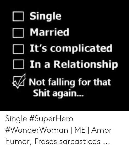 Single Married Its Complicated In A Relationship Not
