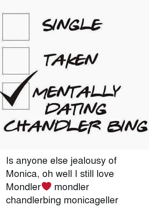 Mentally dating chandler bing