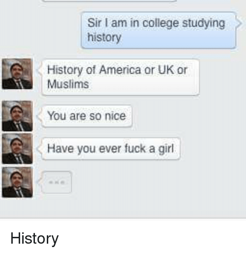 America College And Fucking Sir Am In College Studying History History Of America