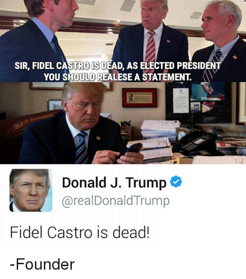 sir fidel castro dead as elected presid you should realesea 7710800 ✅ 25 best memes about fidel castro dead fidel castro dead memes