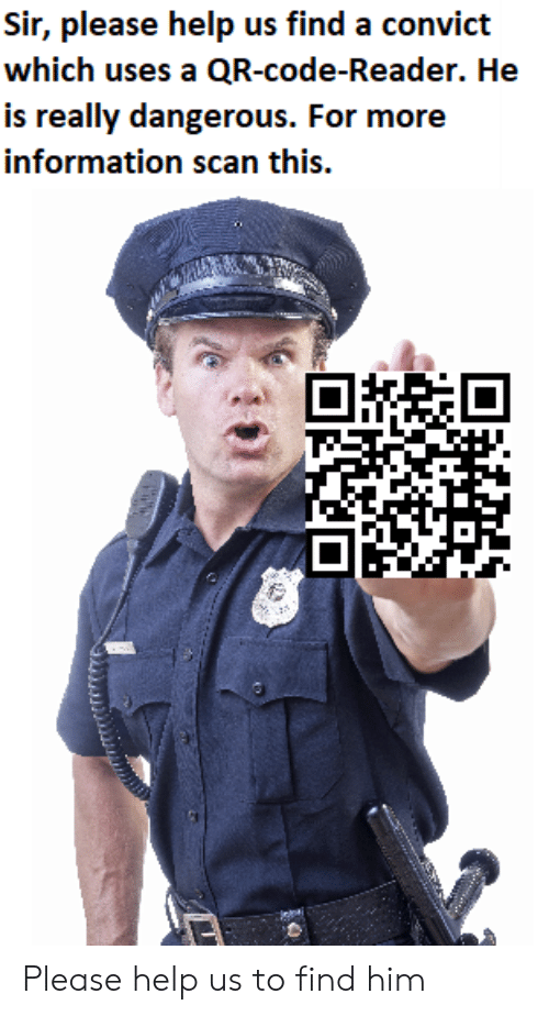 Sir Please Help Us Find a Convict Which Uses a QR-code-Reader He Is