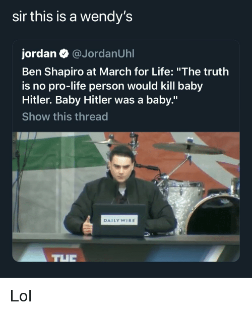 Sir This Is a Wendy's Jordan Ben Shapiro at March for Life ...