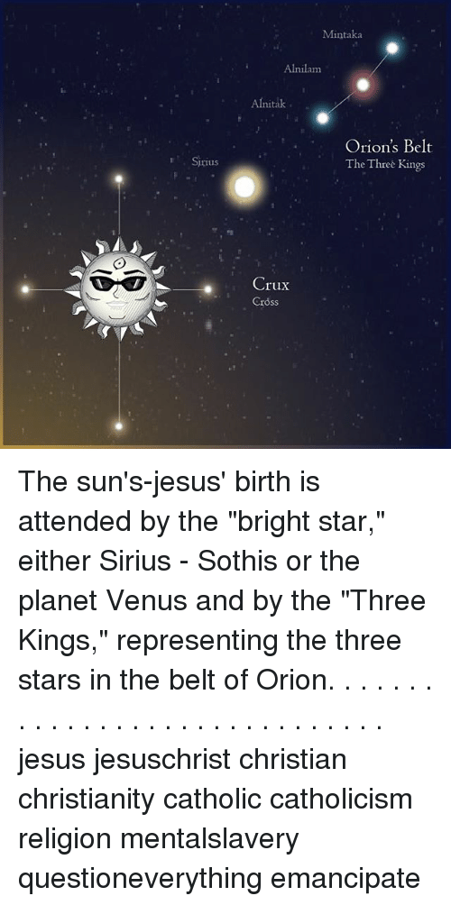 Sirius Alnitak Crux Cross Mintaka Ann Orions Belt The Three Kings