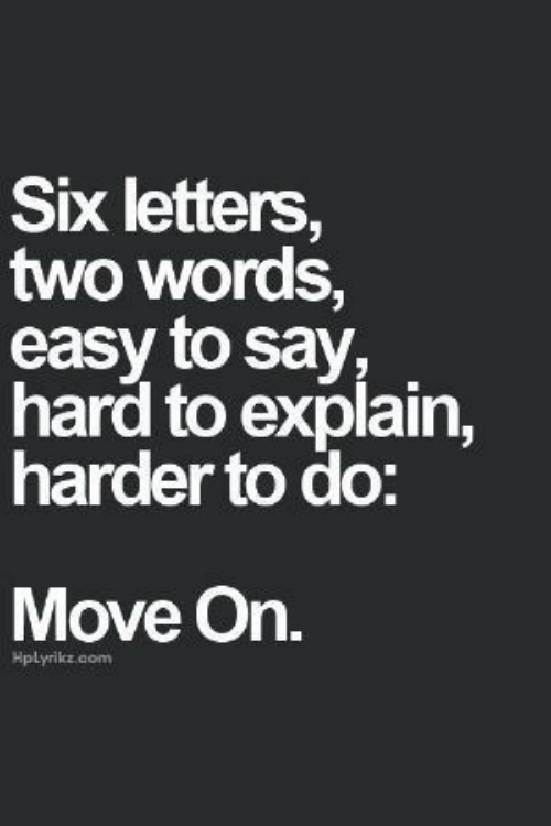 Com, Easy, and Move: Six letters,  two words,  easy to say  hard to explain,  harder to do:  Move On.  Hplyrike.com
