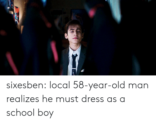 Old Man, School, and Tumblr: sixesben:  local 58-year-old man realizes he must dress as a school boy
