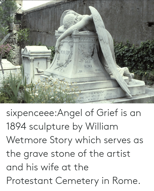 Tumblr, Wikipedia, and Angel: sixpenceee:Angel of Griefis an 1894 sculpture byWilliam Wetmore Storywhich serves as the grave stone of the artist and his wife at the ProtestantCemeteryinRome.