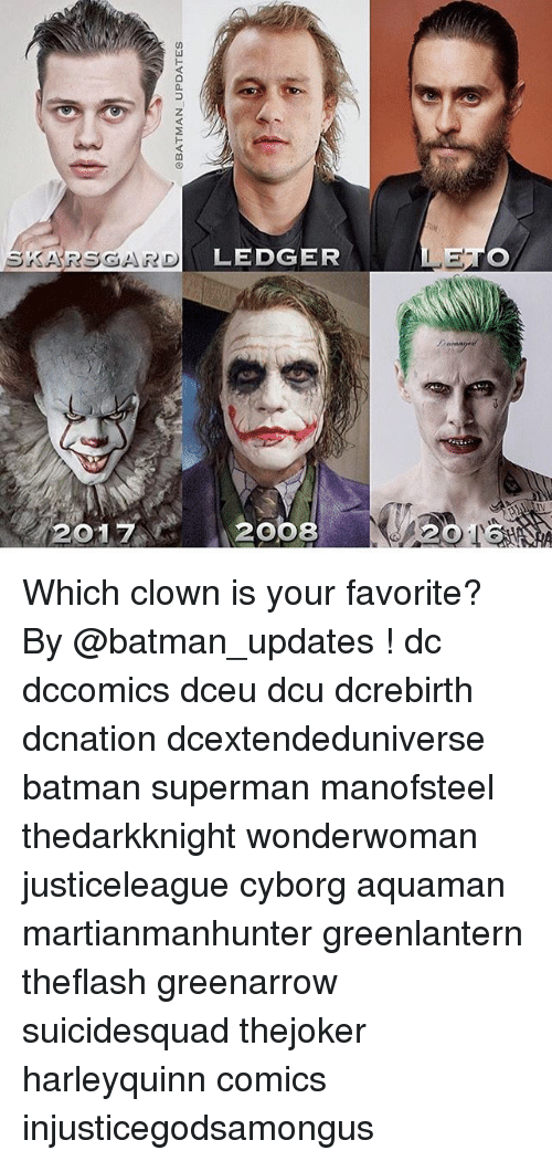 Batman, Memes, and Superman: SKARSGARD  LEDGER  2017  2008 Which clown is your favorite? By @batman_updates ! dc dccomics dceu dcu dcrebirth dcnation dcextendeduniverse batman superman manofsteel thedarkknight wonderwoman justiceleague cyborg aquaman martianmanhunter greenlantern theflash greenarrow suicidesquad thejoker harleyquinn comics injusticegodsamongus