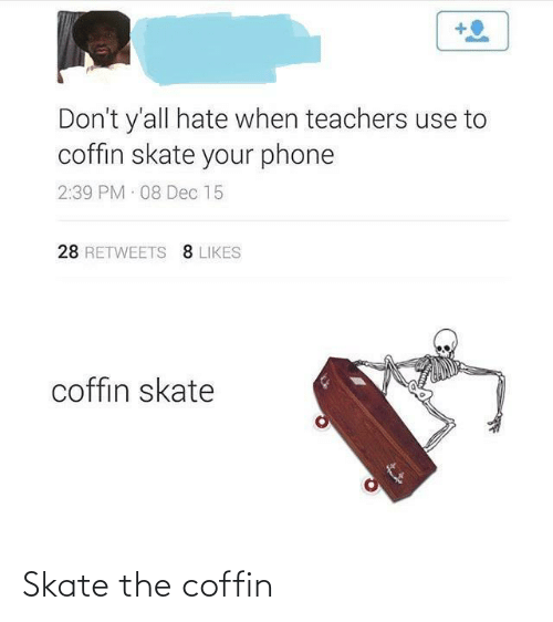 Skate, Coffin, and The: Skate the coffin