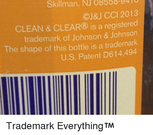 Johnson & Johnson, Dank Memes, and Ojs: Skillman, NJ 08558-y4lU  OJ&J CCI 2013  CLEAN & CLEAR® is a registered  trademark of Johnson & Johnson  The shape of this bottle is a trademark  U.S. Patent D614,494 Trademark Everything™
