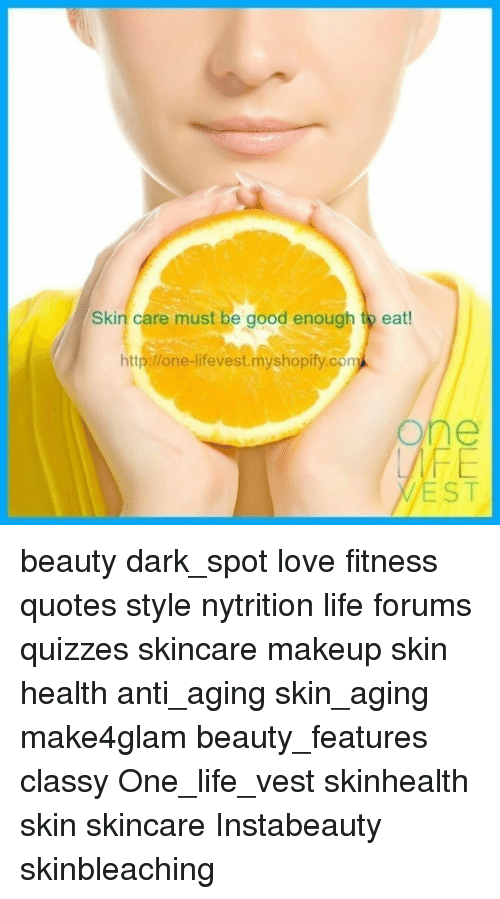 Skin Care Must Be Good Enough to Eat! Httpone-Lifevestmyshopifycom
