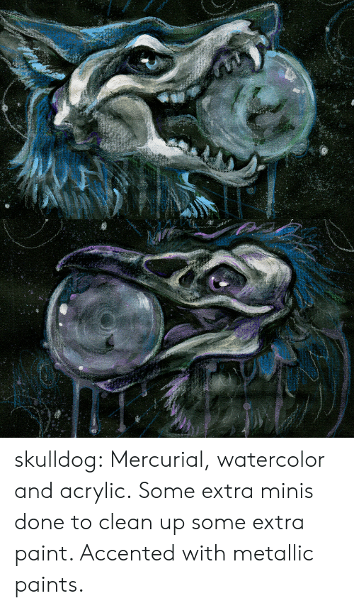Tumblr, Blog, and Http: skulldog: Mercurial, watercolor and acrylic. Some extra minis done to clean up some extra paint. Accented with metallic paints.