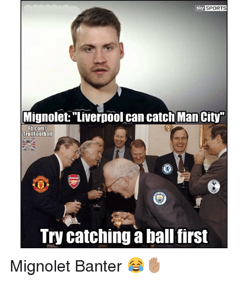 """Memes, Sports, and Liverpool F.C.: sky SPORTS  Mignolet:""""Liverpool can catch Man City""""  Fb.com  TrollFootball  Try catching a ball first Mignolet Banter 😂✋🏽"""