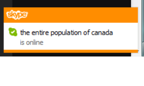 Canada, Skype, and Online: Skype  the entire population of canada  s online
