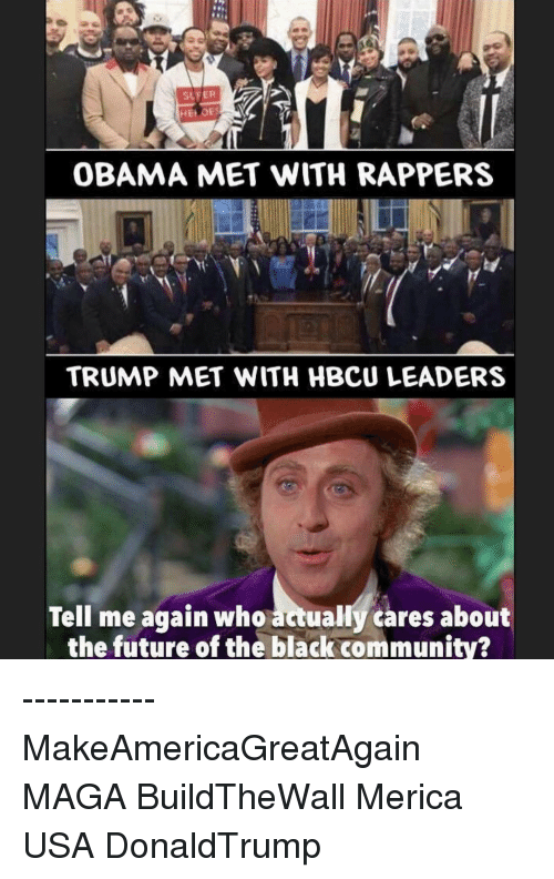 slfer heivoes obama met with rappers trump met with hbcu 15668812 ✅ 25 best memes about hbcu hbcu memes