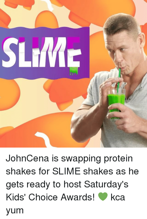 Memes, Protein, and 🤖: SLIME JohnCena is swapping protein shakes for SLIME shakes as he gets ready to host Saturday's Kids' Choice Awards! 💚 kca yum