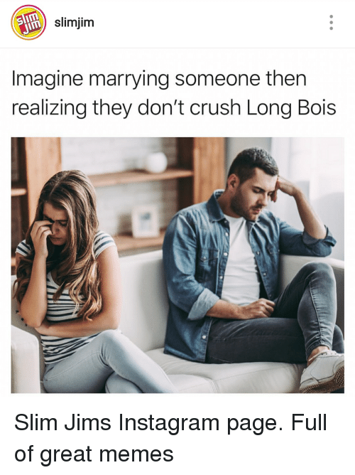 Slimjim Imagine Marrying Someone Then Realizing They Don't