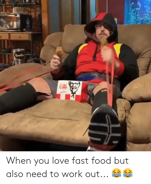 Fast Food, Food, and Love: Sm1  Li When you love fast food but also need to work out... 😂😂