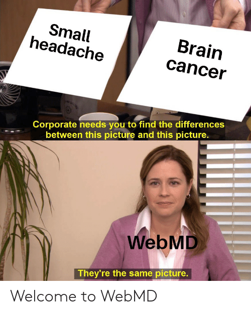 Small Headache Brain Cancer Corporate Needs You to Find the