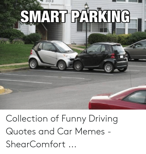 SMART PARKING Collection of Funny Driving Quotes and Car ...