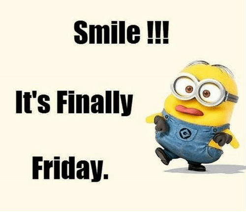 Finals, Friday, and Memes: Smile  Its Finally  Friday.