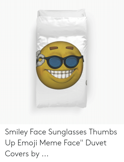 Smiley Face Sunglasses Thumbs Up Emoji Meme Face Duvet Covers by