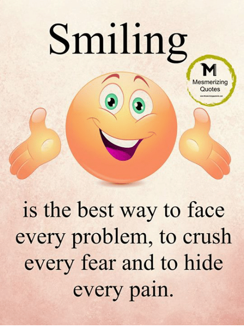 Smiling Mesmerizing Quotes Is The Best Way To Face Every Problem To