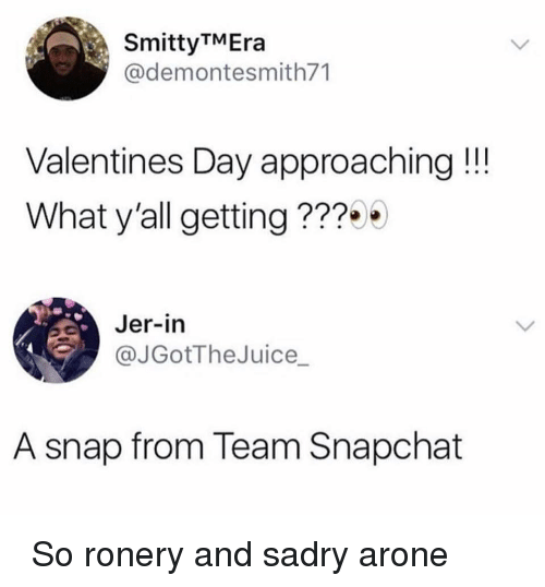 SmittyTMEra Valentines Day Approaching! What Y'all Getting ??? Jer