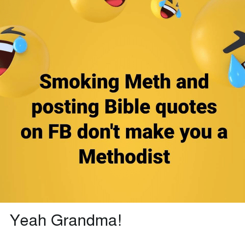 Smoking Meth and Posting Bible Quotes on FB Don\'t Make You a ...