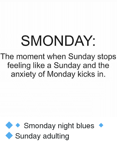 Smonday The Moment When Sunday Stops Feeling Like A Sunday And The