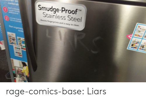 Tumblr, Blog, and Http: Smudge Proof  14  Stainless Steel  2 rage-comics-base:  Liars