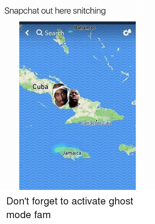Fam, Funny, and Snapchat: Snapchat out here snitching  Bahamas  Q Search  Cuba  Santiago de Cuba  Jamaica Don't forget to activate ghost mode fam