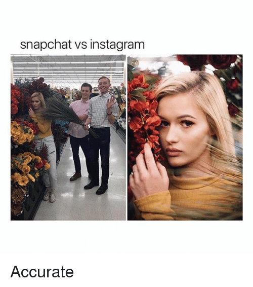 Instagram, Snapchat, and Girl Memes: snapchat vs instagram Accurate