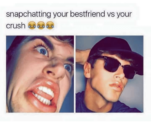 Crush, Memes, and 🤖: snapchatting your bestfriend vs your  crush