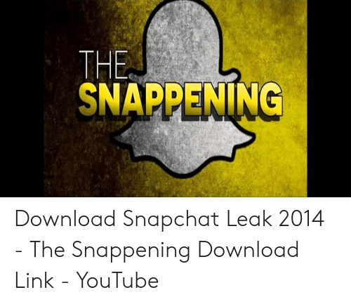 SNAPPENİNG Download Snapchat Leak 2014 - The Snappening