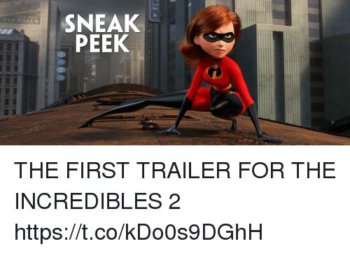 The Incredibles, Incredibles 2, and Girl Memes: SNEAK  PEEK  OVERALLS THE FIRST TRAILER FOR THE INCREDIBLES 2 https://t.co/kDo0s9DGhH