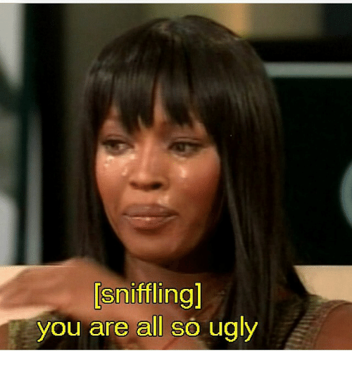Sniffling You Are All So Ugly | Meme on ME.ME