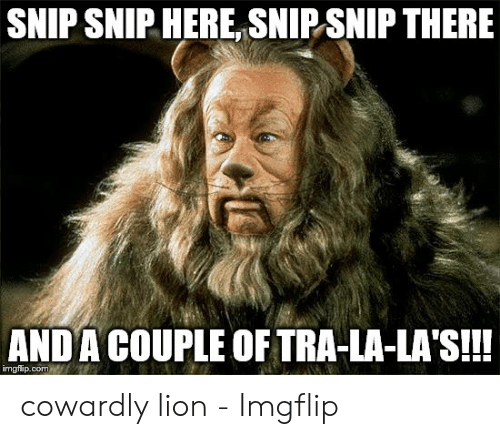SNIP SNIP HERE SNIP SNIP THERE ANDA COUPLE OF TRA-LA-LA'S