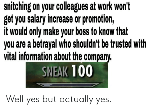 Snitching on Your Colleagues at Work Won't Get You Salary