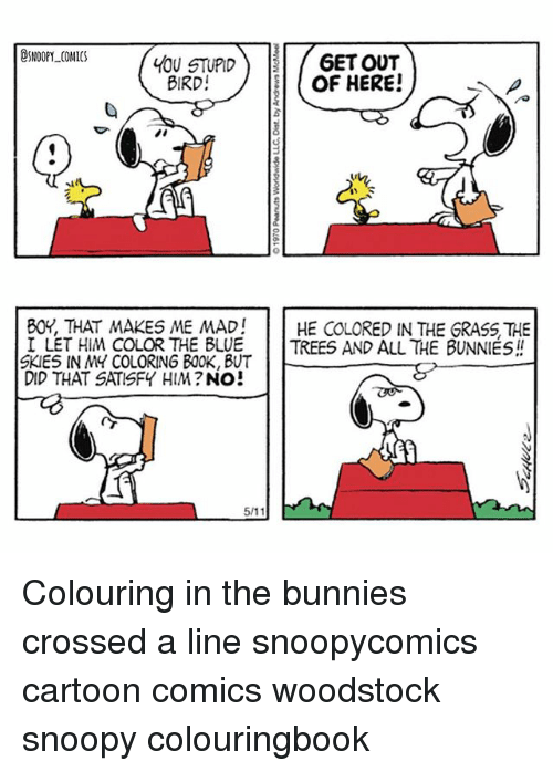 Snoopy Comics 6etout Lou Stupid Of Here Bird Boy That Makes Me Mad