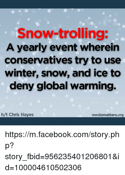 snow trolling a yearly event wherein conservatives try to use winter