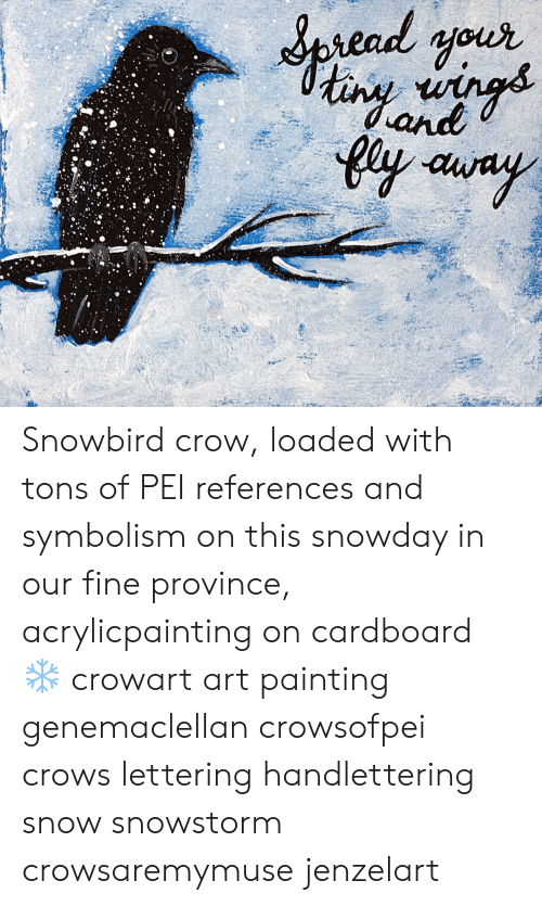 Snowbird Crow Loaded With Tons of PEI References and