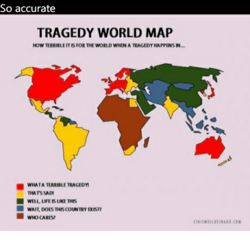 So accurate tragedy world map how terrible it is for the world when world sad and how so accurate tragedy world map how terrible it is gumiabroncs Choice Image