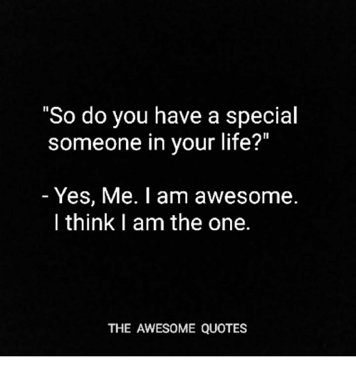 So Do You Have a Special Someone in Your Life? Yes Me I Am ...